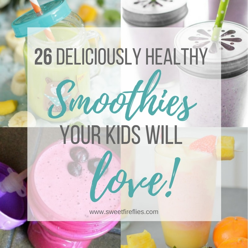 26 Deliciously Healthy Smoothies Your Kids Will Love