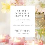 15 Last Minute Mother's Day Gifts