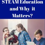 What is STEAM Education and the Surprising Reasons it Matters