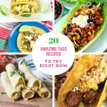 20 Amazing Taco Recipes to Try Right Now