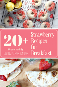 20 plus strawberry recipes for breakfast