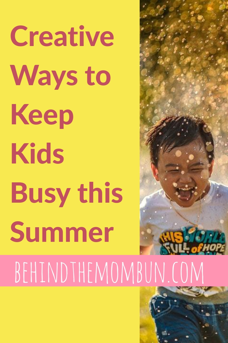 behind-the-mom-bun-creative-ways-to-keep-kids-busy-this-summer-summer-fun-1eb4bk4