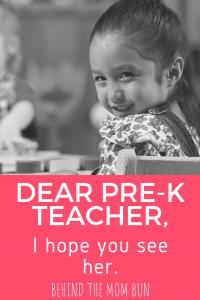 dear pre-k teachers, I hope you see her