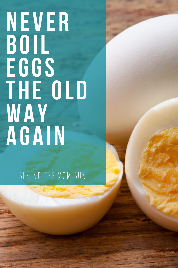 Never boil eggs the old way again-behind the mom bun