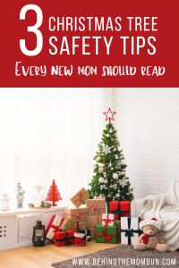3 christmas tree safety tips for new moms-behind the mom bun
