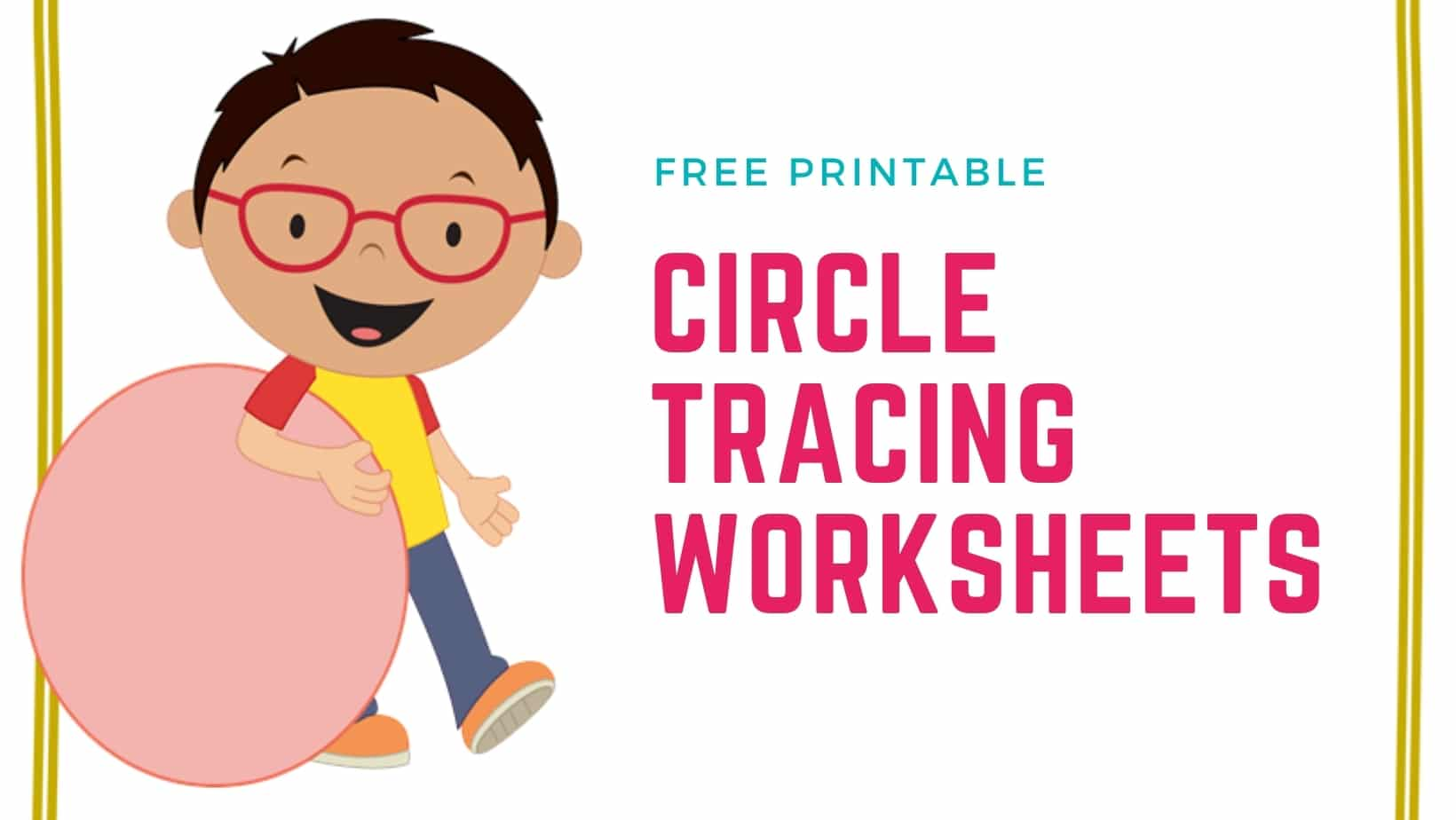 Circle Tracing Worksheets for Kids